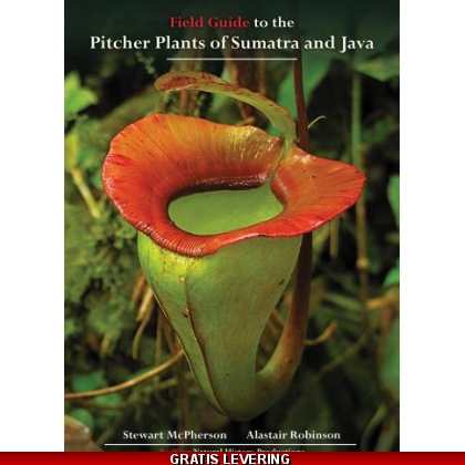 Field Guide to the Pitcher Plants of Sumatra and Java