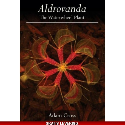 Aldrovanda – The Waterwheel Plant