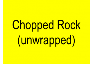 Unwrapped Chopped Rock