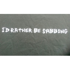 I'd rather be sabbing T shirt