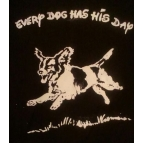 EVERY DOG HAS HIS DAY t shirt