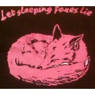 LET SLEEPING FOXES..