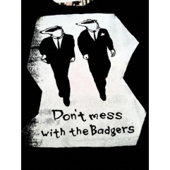 DON'T MESS WITH THE BADGERS T
