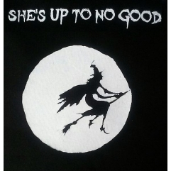 SHE'S UP TO NO GOOD t shirt