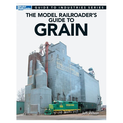 Kalmbach. The model railroader guide to grain