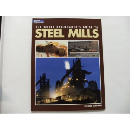 Kalmbach. The Model Railroaders guide to steel mills