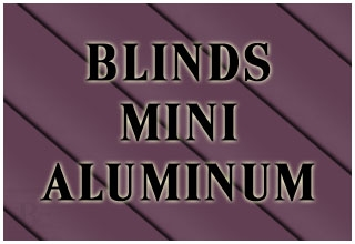 BLINDS MINI ALUMINUM