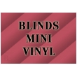 BLINDS MINI VINYL