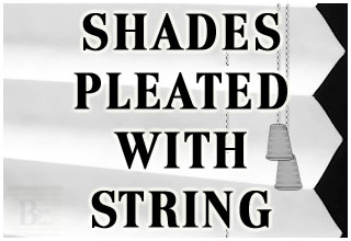 SHADES PLEATED WITH STRING