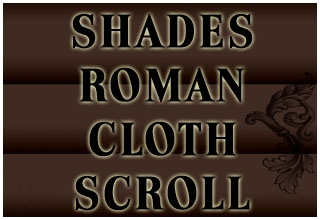 SHADES ROMAN CLOTH SCROLL