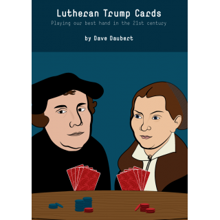 Lutheran Trump Cards: Playing Our Best..