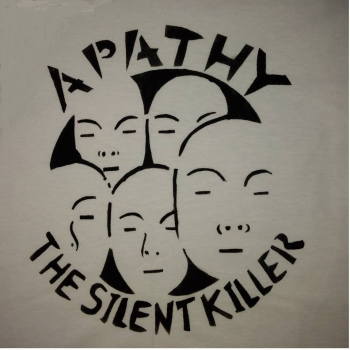 Apathy, The Sillent Killer