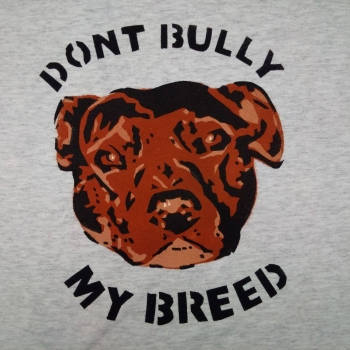 Dont Bully my Breed Tri Colour