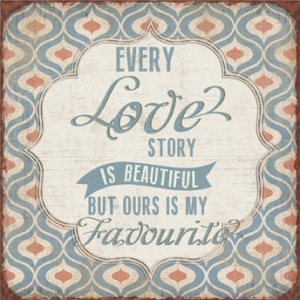 'Every Love Story is Beautiful' Metal Plaque