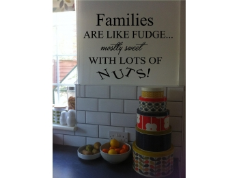 Families Are Like Fudge Wall Sticker Wall Art Vinyl Decals Kitchen Sign Funny!