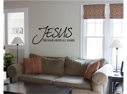 JESUS Name Above All Names Wall Decal Sticker Vinyl Wall Art Bible Quotes