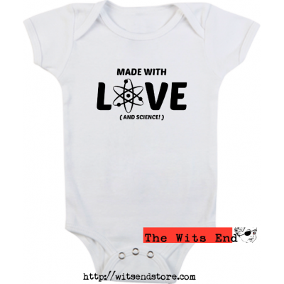 Made With Love and Science - with atom symbol onesie