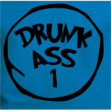 Drunk Ass T-Shirts