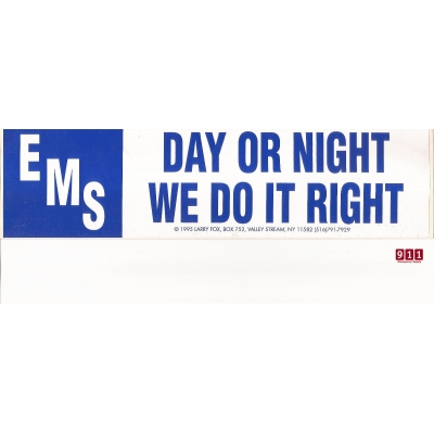 Vinyl Bumper Sticker EMS Day Or Night We Do It Right