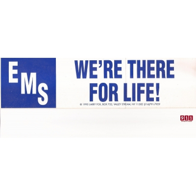 Vinyl Bumper Sticker EMS Were There For Life