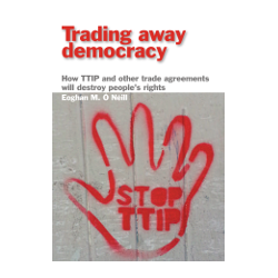 Trading Away Democracy:..