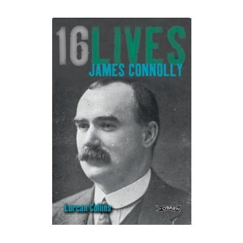 James Connolly 16 Lives Series By Lorcan Collins