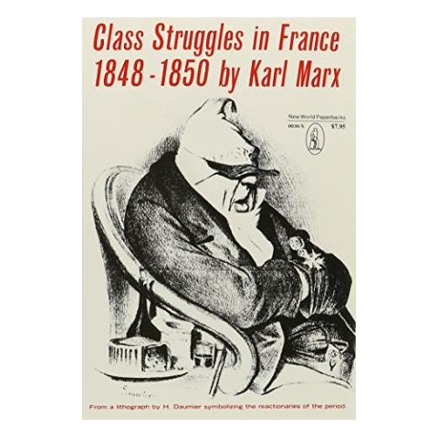 Class Struggles in France, 1848-1850: by Karl Marx
