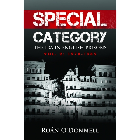 Special Category: The IRA in English Prisons, Vol. 2: 1978-1985 by Ruan O'Donnell