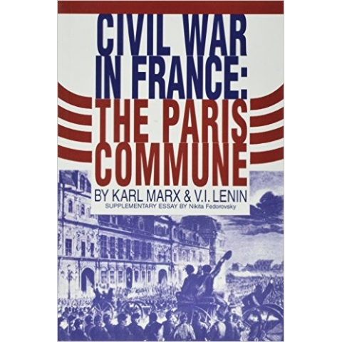 Civil War In France: The Paris Commune by Karl Marx and V.I. Lenin