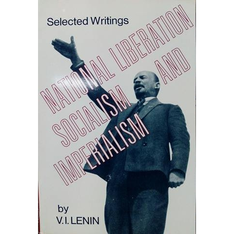 National Liberation, Socialism, and Imperialism by V.I. Lenin