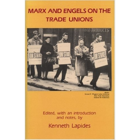 Marx and Engels on the Trade Unions, edited by Kenneth Lapides