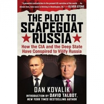 The Plot to Scapegoat Russia, Dan Kovalik