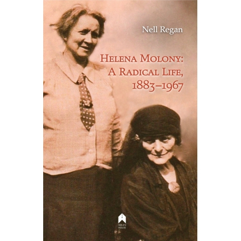 Helena Molony: A Radical Life, 1883–1967 by Nell Regan