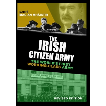 The Irish Citizen Army by Daithi Mac An Mhaistir