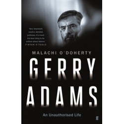Gerry Adams: An Unautho..