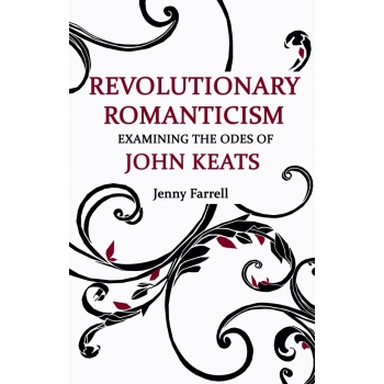 Revolutionary Romanticism: Examining the Odes of..