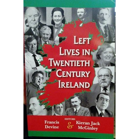 Left Lives in 20th Century Ireland