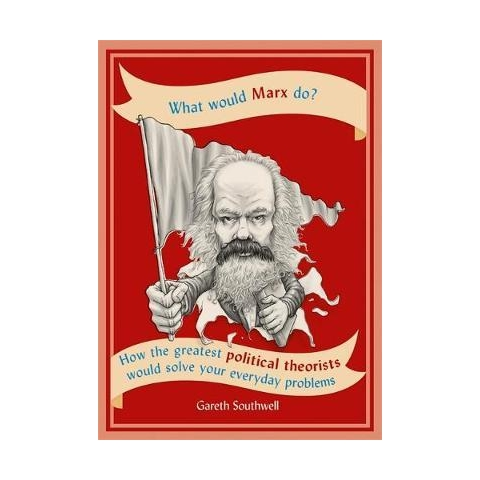 What Would Marx Do