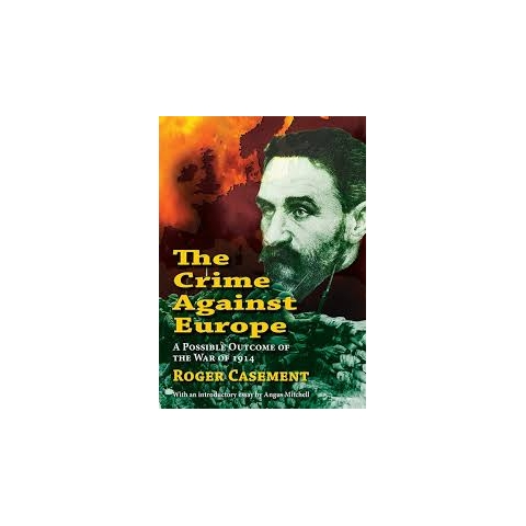 The Crime Against Europe: A Possible Outcome Of The War Of 1914