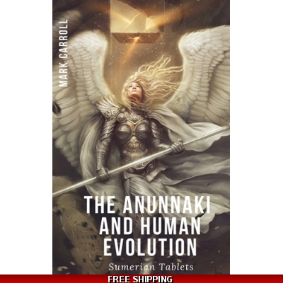 The Anunnaki and Human Evolution - Sumerian Tablets