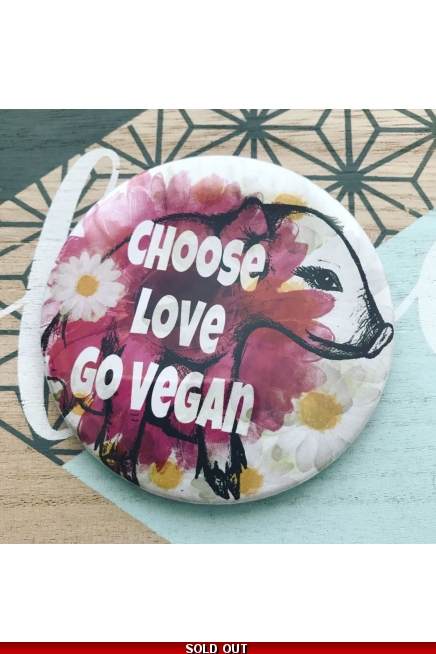 Fridge Magnet - Choose Love, Go Vegan.
