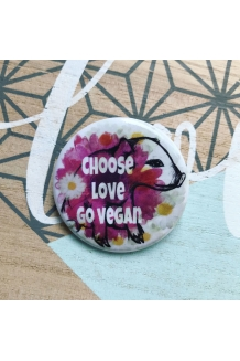 Choose love, go vegan -..