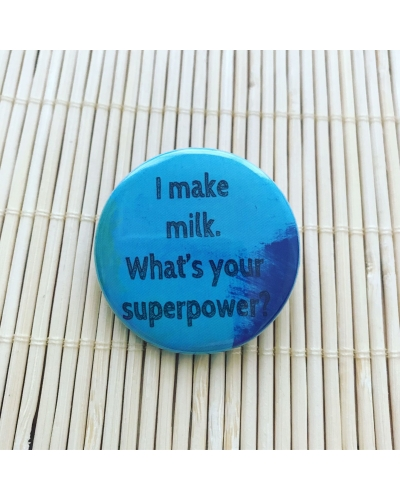 I make milk What's your superpower - round badge. Vegan friendly. Breastfeeding badge. Breastfeeding button. Breastfeeding mama gift ideas. Breastfe