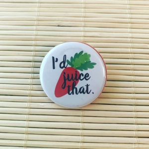 I'd juice that - vegan round badge with gloss finish. Vegan badge. Vegan button. Vegan gift.