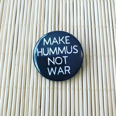 Make hummus not war. - ..