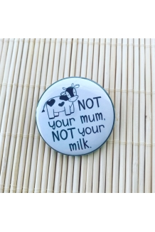 Not your mum, not ..