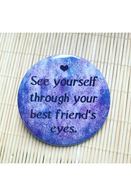 See yourself through your best friend's eyes. - fridge magnet. Self love. Uniq..