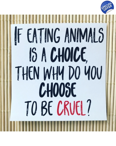 Pack of 5 - If eating animals is a choice, then why do you choose to be cruel - large, vegan paper sticker. Vegan activism. Vegan activist. Vegan ac
