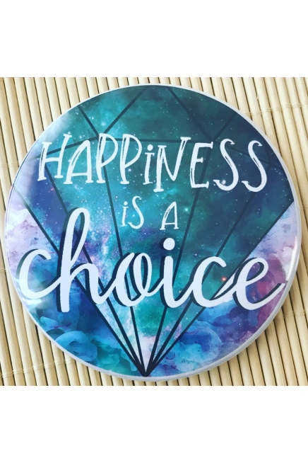 Fridge magnet - Happiness is a choice.