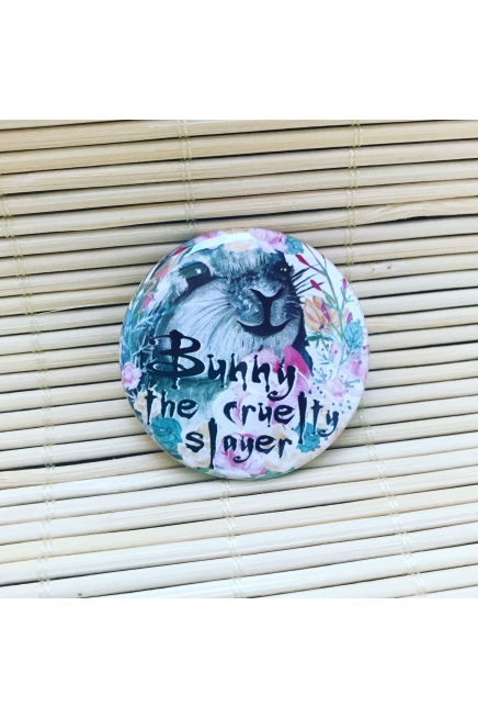 Bunny the cruelty slayer- round badge with gloss finish. Vegan badge. Vegan bu..